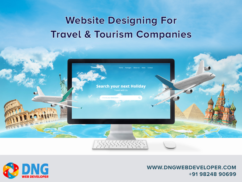 Website Designing for Travel & Tourism Companies To Digitalize Travel & Tour Sector in India